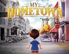 My Hometown by Russell Griesmer, Priscilla Wong (Hardback, 2015)