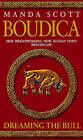 Boudica: Dreaming the Bull: Boudica 2 by Manda Scott (Paperback, 2005)