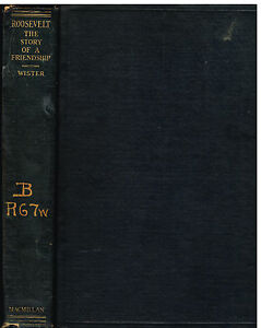 Roosevelt-The-Story-of-A-Friendship-1880-1919-by-Owen-Wister-1930-1st-Ed-Book