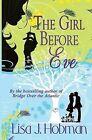 The Girl Before Eve by Lisa J. Hobman (Paperback, 2014)