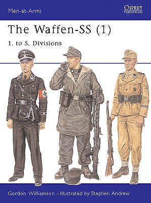 1 of 1 - The Waffen-SS: v. 1: 1. to 5. Divisions by Gordon Williamson (Paperback, 2003)