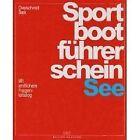 Sportbootführerschein See. Lehrbuch inkl. Beilage von Heinz Overschmidt und Axel Bark (2012, Gebunden)