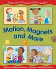 Motion Magnets and More The Big Book of Primary Physical Science 9781554537075