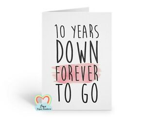10 Year Wedding Anniversary.Details About 10th Wedding Anniversary Card 10th Anniversary 10 Years Down Forever To Go