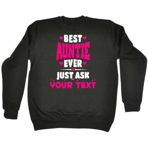 Funny Sweatshirt Best Auntie Ask Your Text Birthday Joke tee Gift Novelty JUMPER