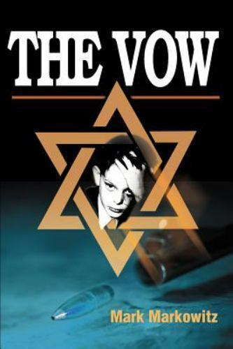 The Vow by Mark Markowitz (2000, Paperback)
