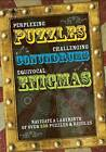 Perplexing Puzzles, Cryptic Challenges and Remarkable Riddles: Navigate a Labyrinth of 300 Puzzles & Riddles by Parragon Book Service Ltd (Hardback, 2012)