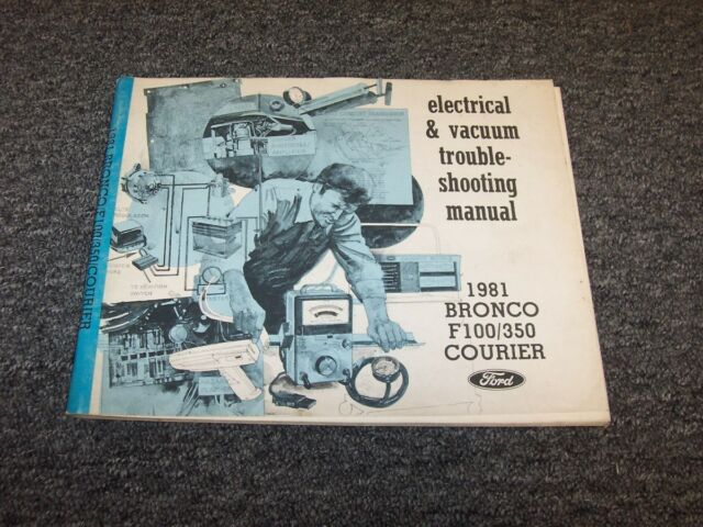 1981 Ford Bronco F100 F350 Courier Electrical Wiring  U0026 Vacuum Diagram Manual