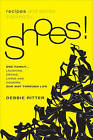 Recipes and Stories Inspired by Shoes!: One Family... Laughing, Crying, Living and Cooking Our Way Through Life by Debbie Ritter (Paperback / softback, 2011)