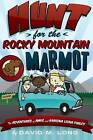 Hunt for Rocky Mountain Marmot by Professor David Long (Paperback / softback, 2015)
