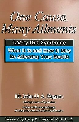 One Cause, Many Ailments: Leaky Gut Syndrome: What It Is and How It May Be Affe