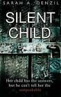 Silent Child by Sarah a Denzil (Paperback, 2017)