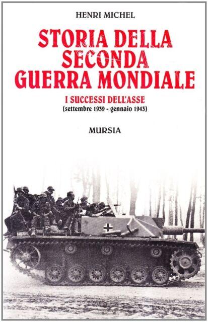 Storia della seconda guerra mondiale - [Gruppo Ugo Mursia Editore]