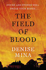 The Field of Blood by Denise Mina (Paperback, 2011)