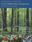 Technical Guide to Forest Wildlife Habitat Management in New England by Mariko Yamasaki, William B. Leak, Richard M. DeGraaf, Anna M. Lester (Paperback, 2006)