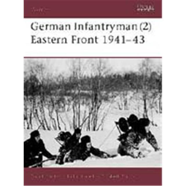 German Infantryman (2) Eastern Front 1941-43 (WAR Nr. 76) Osprey Warrior