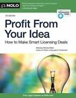 Profit from Your Idea: How to Make Smart Licensing Deals by Richard Stim (Paperback / softback, 2014)