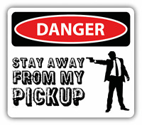 "Danger Stay Away From My Pickup Sign Warning Car Bumper Sticker Decal 5"" x 4"""
