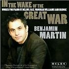 In the Wake of the Great War: Works for piano by Delius, Bax, Vaughan Williams and Bridge (2014)