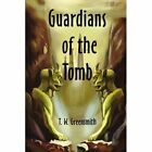 Guardians of the Tomb by T W Greensmith (Paperback / softback, 2002)