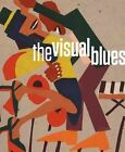 The Visual Blues by LSU Museum of Art (Paperback, 2014)