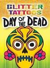 Glitter Tattoos Day of the Dead by George Toufexis (Paperback, 2014)