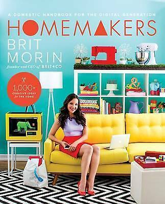 1 of 1 - Homemakers: A Domestic Handbook for the Digital Generation by Brit Morin PB