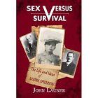 Sex versus Survival: The Life and Ideas of Sabina Spielrein by John Launer (Hardback, 2014)