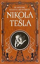The Inventions Researches and Writings of Nikola Tesla 2014 Reprint