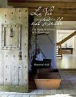 La Vie Est Belle: The Elegant Art of Living in the French Style by Henrietta Heald (Hardback, 2013)