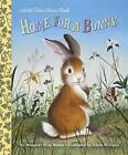 Home for a Bunny by Garth Williams, Margaret Wise Brown (Board book, 2015)