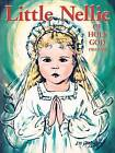 Little Nellie of Holy God: Illustrations by the Beloved Sister John Vianney by Sr M Dominic (Paperback / softback, 2009)
