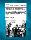 A Treatise on the Law Relating to Composition with Creditors: With an Appendix and Supplement Containing Precedents of Pleadings and Deeds, and an Analysis of the ACT, 7 & 8 Vict. C. 70. by William Forsyth (Paperback / softback, 2010)