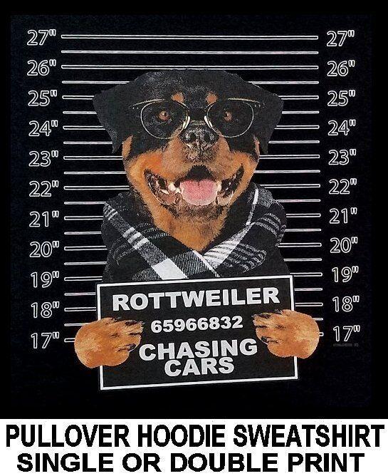 ROTTWEILER MUG SHOT FUNNY NAUGHTY BAD DOG ART PULLOVER HOODIE SWEATSHIRT WS766
