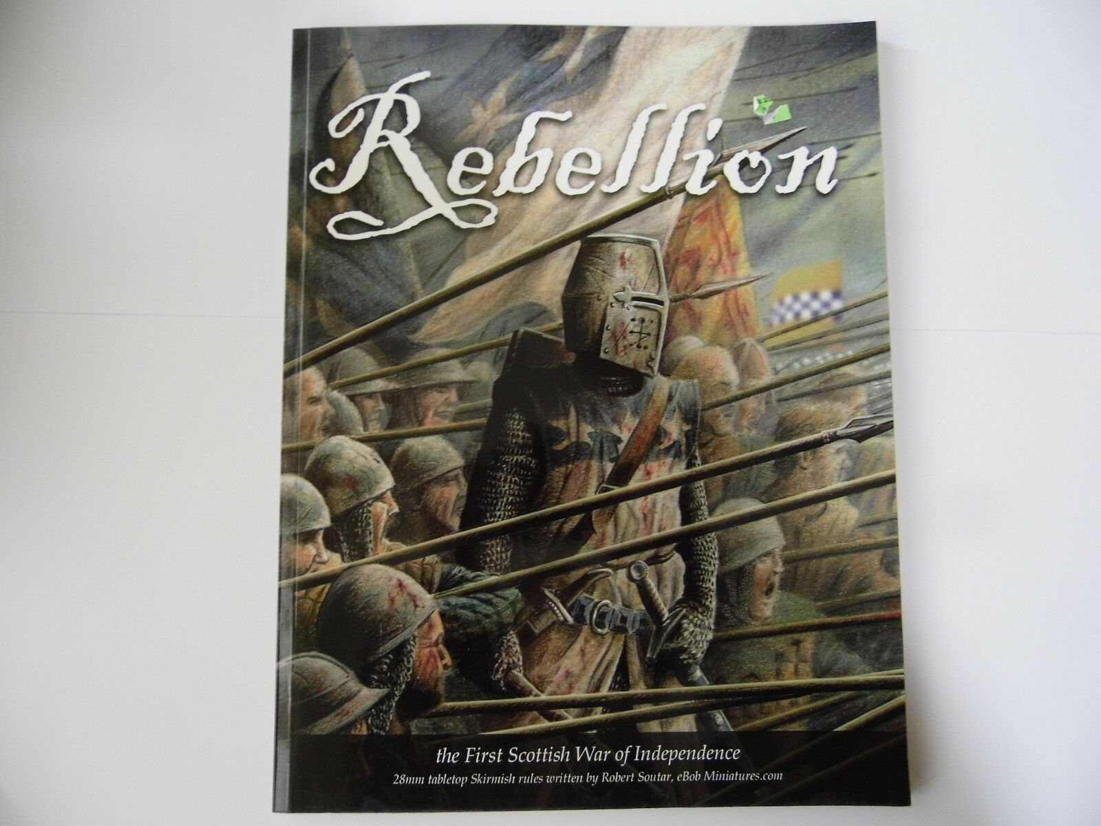 REBELLION THE FIRST SCOTTISH WAR OF INDEPENDENCE - WARGAMES RULES