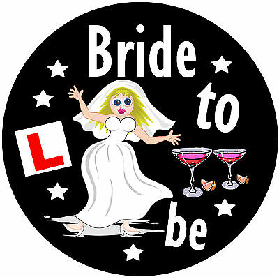 BRIDE TO BE HEN BADGE -   BIG 77mm BADGE FOR THAT SPECIAL LADY - BRAND NEW