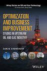 Optimization and Business Improvement Studies in Upstream Oil and Gas Industry by Sanjib Chowdhury (Hardback, 2016)