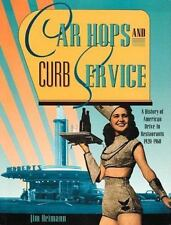 Car Hops and Curb Service: A History of American Drive-In Restaurants 1920-1960