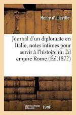 Journal d'un Diplomate en Italie : Notes Intimes Pour Servir a l'Histoire du...