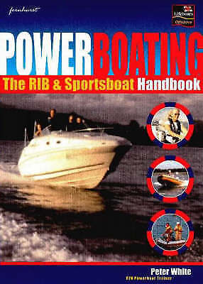 """""""AS NEW"""" White, Peter, Powerboating: The RIB and Sportsboat Handbook, Paperback"""