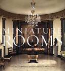 Miniature Rooms: The Thorne Rooms at the Art Institute of Chicago by Fannia Weingartner (Hardback, 2009)
