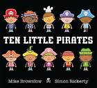 Ten Little Pirates by Mike Brownlow (Paperback, 2014)