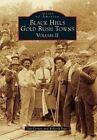 Black Hills Gold Rush Towns: Volume II by Jan Cerney, Roberta Sago (Paperback / softback, 2015)