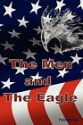 Men and The Eagle 9780557035922 by Patrick Hale Paperback