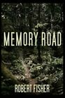 Memory Road 9781434376619 by Robert Fisher Paperback