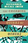 The Charming Quirks of Others: An Isabel Dalhousie Novel by Alexander McCall Smith (Hardback, 2010)