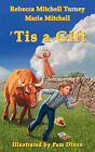 Tis a Gift by Rebecca Mitchell Turney, Marie Mitchell (Paperback / softback, 2010)
