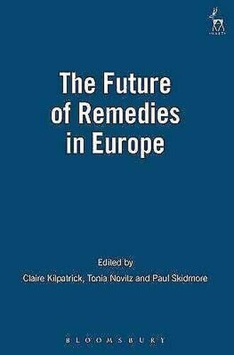 Future von Rechtsbehelfe in Europa von Kilpatrick, Claire