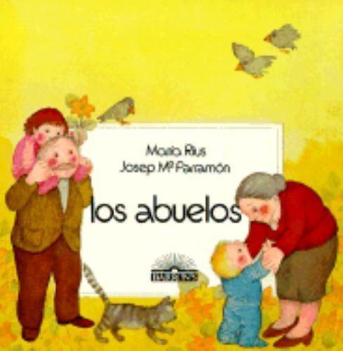 Los Abuelos [Las Cuatro edades] [Spanish Edition]