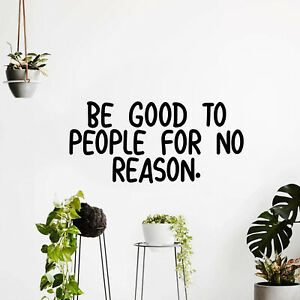 Wall-Art-Vinyl-Decal-Inspirational-Life-Quote-Be-Good-To-People-For-No-Reason